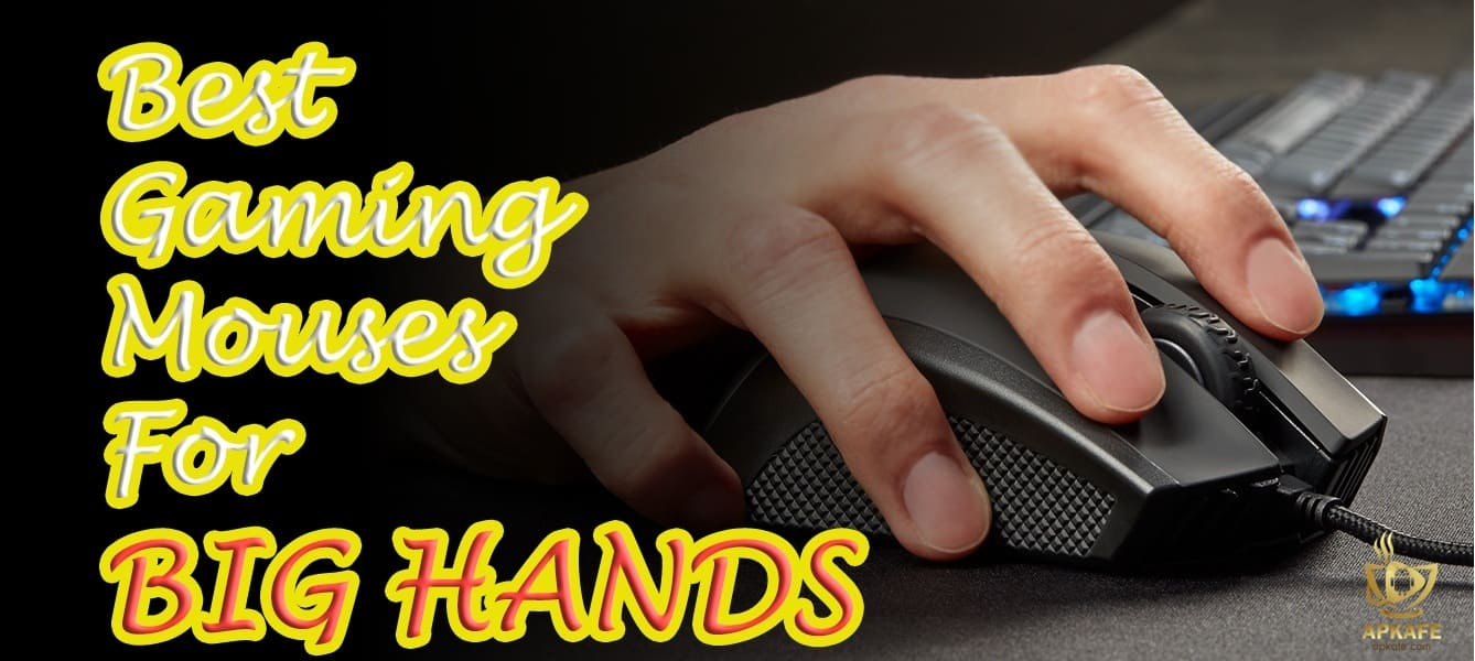 Best gaming mouses for big hands