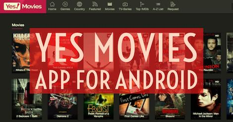 Yesmovies APK - Download to watch full HD movies online