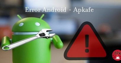 Error on Android – Apkafe