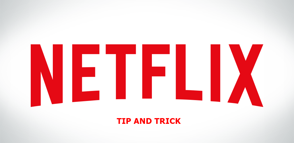 Next Level Netflix: Tips And Tricks For Viewing Pleasure