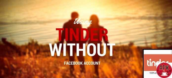 3 WAYS TO USE TINDER WITHOUT FACEBOOK QUICKLY AND EASILY