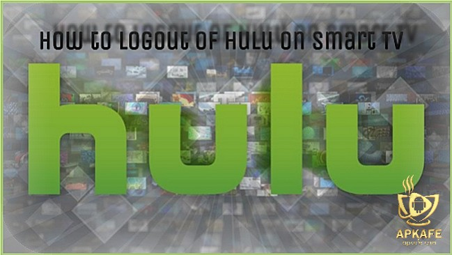 How to log out of Hulu on smart TV